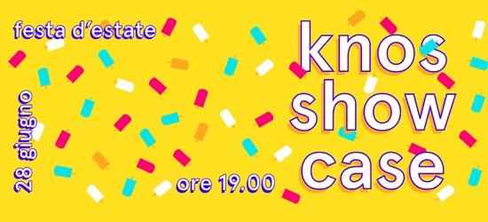Knos Showcase - La Festa d'Estate del Knos