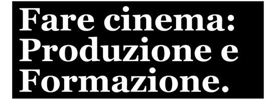 Fare cinema: produzione e formazione