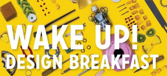 Wake up! Design Breakfast