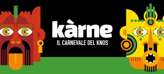 Kàrne - Il Carnevale delle Manifatture Knos
