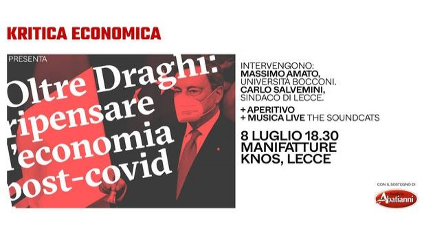 Oltre Draghi. Ripensare l'economia post-covid