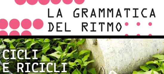 """""""CICLI E RICICLI"""" E """"LA GRAMMATICA DEL RITMO"""""""