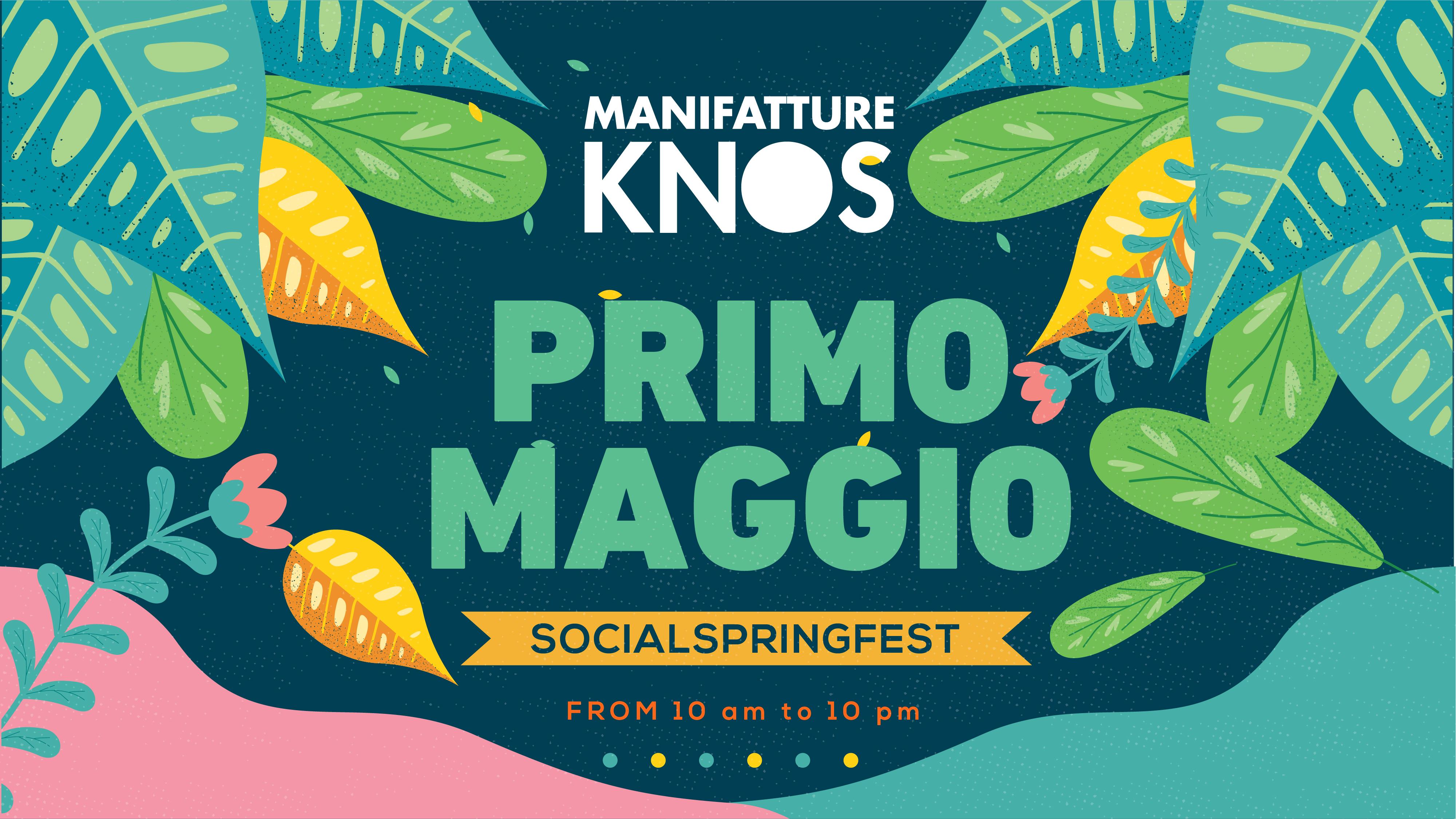 SocialSpringFest - Il Primo Maggio delle Manifatture Knos